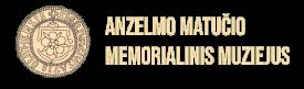 ANZELMO MATUČIO MEMORIALINIS MUZIEJUS
